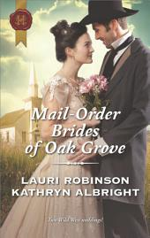 Mail-Order Brides of Oak Grove: Surprise Bride for the Cowboy\Taming the Runaway Bride
