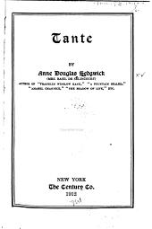 Tante: By Anne Douglas Sedgwick (Mrs. Basil de Se;lincourt)