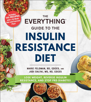 The Everything Guide to the Insulin Resistance Diet