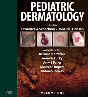 Pediatric Dermatology E-Book