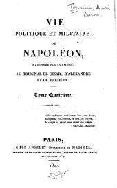 Vie politique et militaire de Napoléon: Volume4