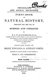 Physiology and Animal Mechanism: First-book of Natural History : Prepared for the Use of Schools and Colleges