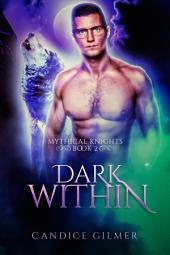 Dark Within: A Mythical Knights Paranormal Romance