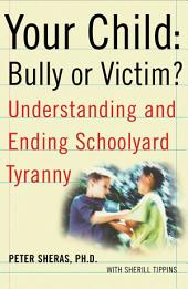 Your Child: Bully or Victim?