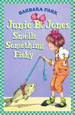 Junie B  Jones Smells Something Fishy PDF