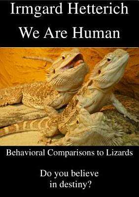 We Are Human   Behavioral Comparisons to Lizards PDF