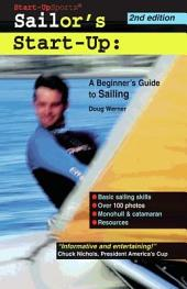 Sailor's Start-Up: A Beginner's Guide to Sailing, Edition 2