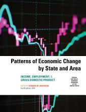 Patterns of Economic Change by State and Area 2016: Income, Employment, & Gross Domestic Product, Edition 4