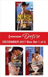 Harlequin Desire December 2017 - Box Set 1 of 2: His Secret Son\Best Man Under the Mistletoe\Snowed in with a Billionaire