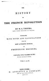The history of the French revolution: Volumes 1-2