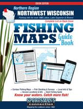 Northwest Wisconsin - Northern Region Fishing Map Guide