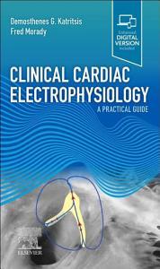 Clinical Cardiac Electrophysiology   E Book
