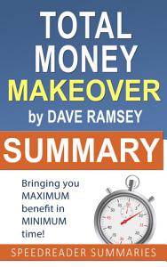 Summary of The Total Money Makeover by Dave Ramsey PDF