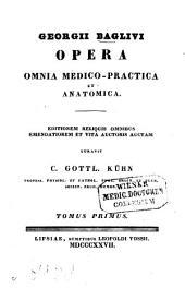 Opera omnia medico-practica et anatomica: Editionem reliquis omnibus emendatiorem et vita auctoris auctam, Volume 1
