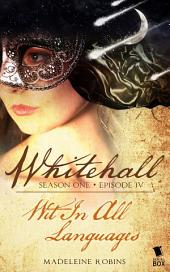 "Whitehall - Episode 4: ""Wit in All Languages"""