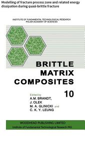 Brittle Matrix Composites: Modelling of fracture process zone and related energy dissipation during quasi-brittle fracture
