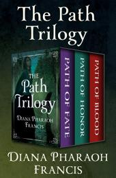The Path Trilogy: Path of Fate, Path of Honor, and Path of Blood