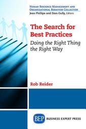 The Search For Best Practices: Doing the Right Thing the Right Way