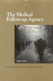 The Medical Follow-up Agency: The First Fifty Years, 1946-1996