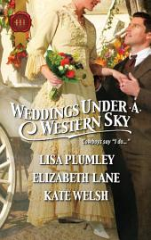 Weddings Under a Western Sky: The Hand-Me-Down Bride\The Bride Wore Britches\Something Borrowed, Something True