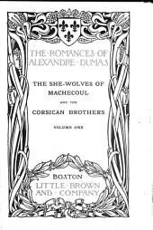 The She-wolves of Machecoul: To which is Added, The Corsican Brothers, Volume 1