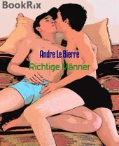 Richtige Männer: Schwule Erotikgeschichte