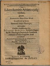 Dispvtationvm theologicarvm qvarto repetitarvm decima-qvarta de libero hominis arbitrio ejusq; viribus,: quam ...sub præsidio ... Iacobo Arminii ...
