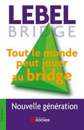 Tout le monde peut jouer au bridge: Nouvelle génération