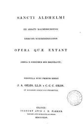 Sancti Aldhelmi ... opera quæ extant, ed. J.A. Giles. (Patres Ecclesiæ Angl.).