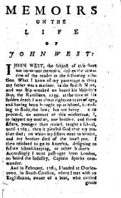 Memoirs on the Life of John West: I John West, the Subject of Thse [sic] Short But Important Memoirs, Desires the Attention of the Reader to the Following Relation. ...