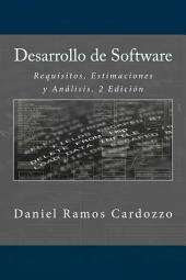 Desarrollo de Software: Requisitos, Estimaciones y Análisis. 2 Edición