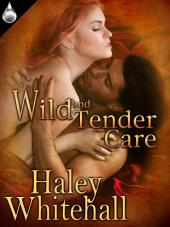 Wild and Tender Care