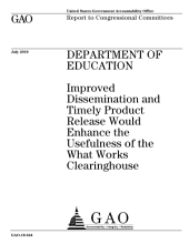 Department of Education: Improved Dissemination and Timely Product Release Would Enhance the Usefulness of the What Works Clearinghouse