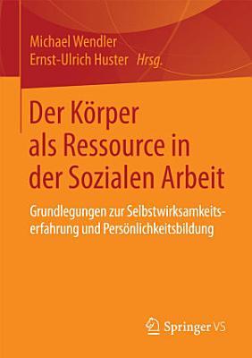 Der K  rper als Ressource in der Sozialen Arbeit PDF