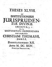Theses XLVIII ex institutionibus iurisprudentiae divinae excerptae