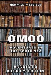 Omoo: Adventures in the South Seas (Annotated Edition)
