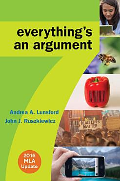 Everything s an Argument with 2016 MLA Update PDF