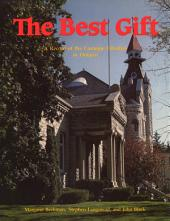 The Best Gift: A Record of the Carnegie Libraries in Ontario