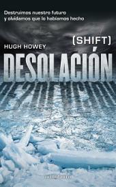 Desolación: (Shift)