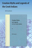 Creation Myths and Legends of the Creek Indians PDF