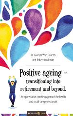 Positive ageing – transitioning into retirement and beyond.