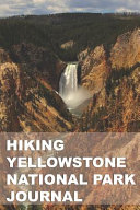 Hiking Yellowstone National Park Journal PDF