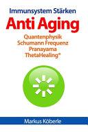 Anti Aging   Immunsystem St  rken PDF