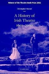A History Of Irish Theatre 1601 2000 Book PDF