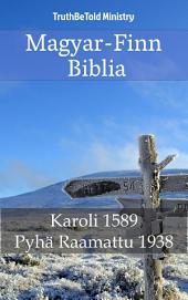 Magyar-Finn Biblia: Karoli 1589 - Pyhä Raamattu 1938