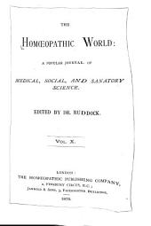The Homeopathic World: A Monthly Journal of Medical, Social, and Sanitary Science, Volume 10