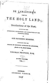 Visit to the Holy Land; Or, Recollections of the East: Accompanied with Interesting Descriptions and Engravings of the Principal Scenes of Our Saviour's Ministry, Volume 2