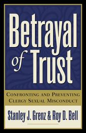 Betrayal of Trust: Confronting and Preventing Clergy Sexual Misconduct, Edition 2