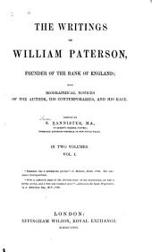 The Writings of William Paterson ... Founder of the Bank of England: Volume 1