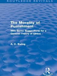 The Morality of Punishment  Routledge Revivals  PDF
